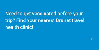 Find your nearest Brunet travel health clinic
